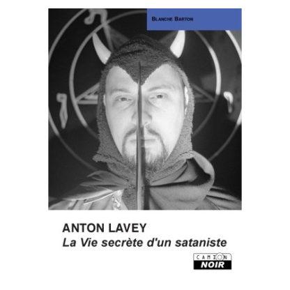 Anton Lavey la vie secrète d'un sataniste