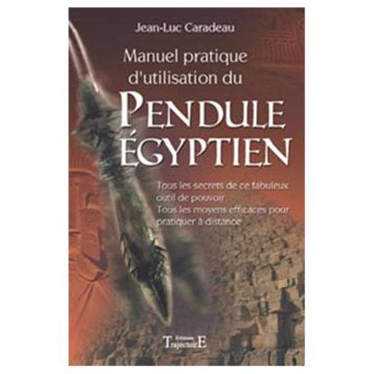 Manuel pratique d'utilisation du pendule égyptien