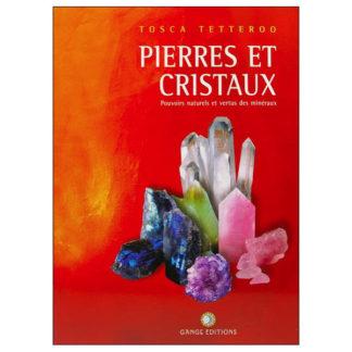Pierres et cristaux Pouvoirs naturels et vertus des minéraux