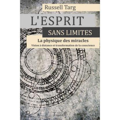 Livre l'esprit sans limite la physique des miracles