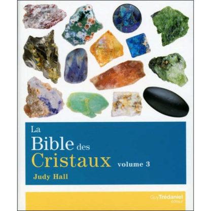 La bible des cristaux T3
