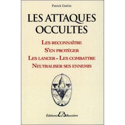 Les attaques occultes - Les reconnaître s'en protéger les lancer