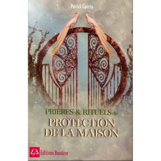 Prières & Rituels de protection de la maison
