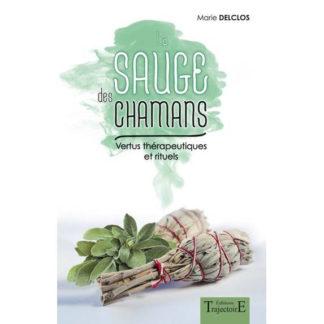 La sauge des chamans - Vertus thérapeutiques et rituels