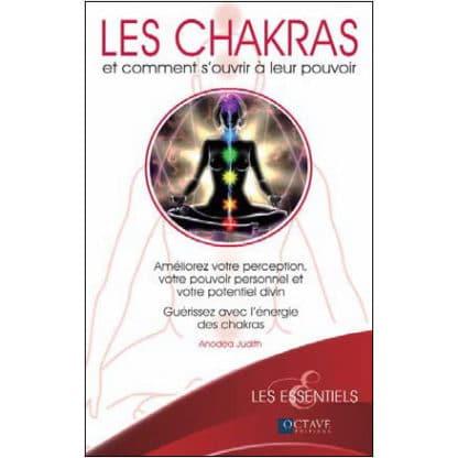 Les chakras et comment s'ouvrir à leur pouvoir