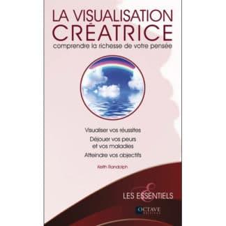 La visualisation créatrice - Comprendre la richesse de votre pensée