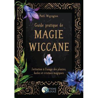 Guide pratique de magie wiccanne