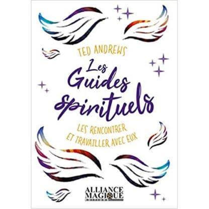 Les guides spirituels - les rencontrer et travailler avec eux