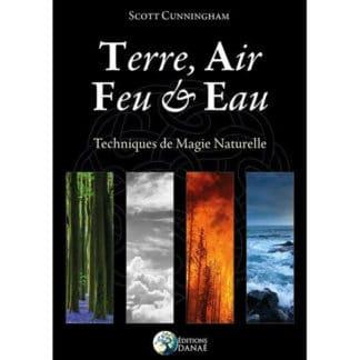 terre air feu & eau : techniques de magie naturelle